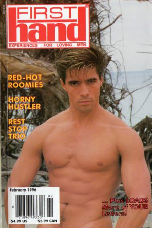 First Hand Experiences for Men (Volume 16 #2 1996 - Released February 1996) Gay Male Digest Magazine