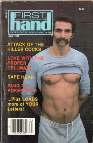 First Hand Experiences for Men (Volume 7 #4 1987 - Released April 1987) Gay Male Digest Magazine