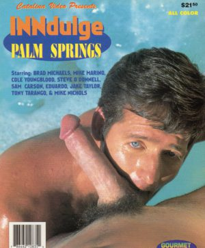Catalina Video Presents - INNdulge PALM SPRINGS - Gay Full Color Illustrated Photo Magazine