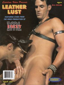 Catalina Video Presents - LEATHER LUST - Gay Full Color Illustrated Photo Magazine