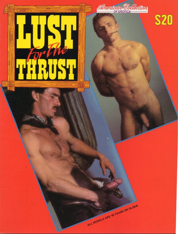 American Collection Presents - LUST FOR THE THRUST - Gay Full ALL Color Illustrated Photo Magazine