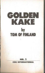 GOLDEN KAKE by TOM OF FINLAND