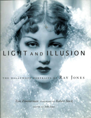 Light and Illusion: The Hollywood Portraits of Ray Jones by by Tom Zimmerman (((SIGNED)))