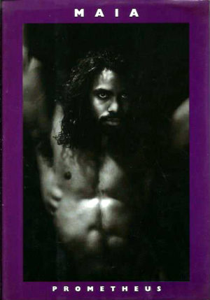 Maia: Prometheus (Stonewall Inn Book/Photographer Series) Hardcover – April 1, 1997