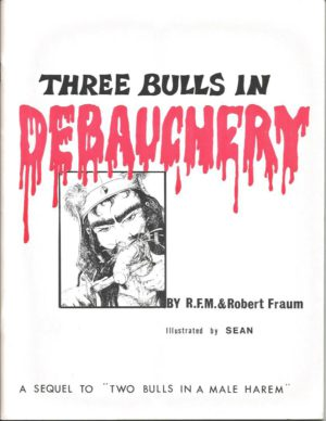 THREE BULLS IN DEBAUCHERY by RFM 1978