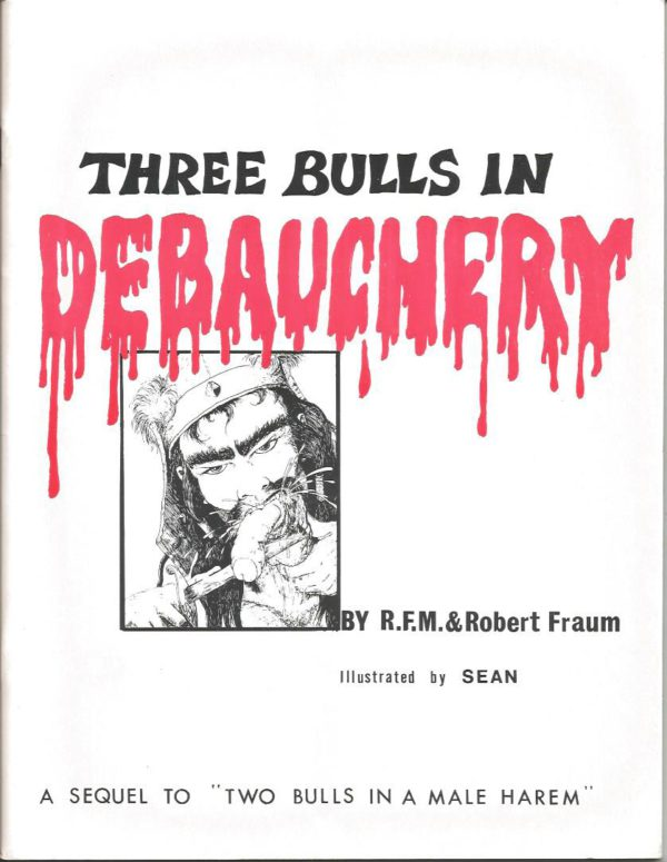 THREE BULLS IN DEBAUCHERY by RFM 1978