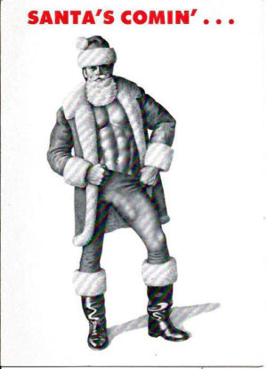 Tom of Finland: SANTA'S COMIN'... (Christmas Card 1983)