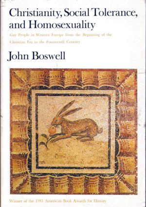 Christianity, Social Tolerance, and Homosexuality by John Boswell