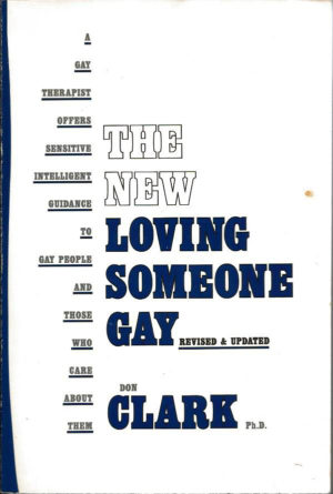 The New - LOVING SOMEONE GAY - by Don Clark