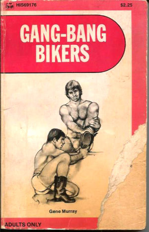 GANG-BANG BIKERS - gay novel by Gene Murray