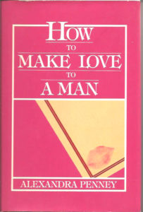 How to Make Love to a Man - by Alexandra Penny