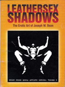 LEATHERSEX SHADOWS - The Erotic Art of Joseph W. Bean