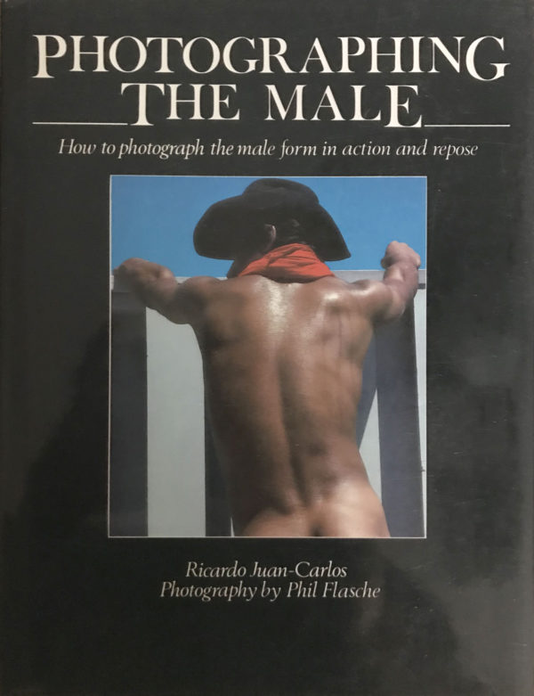PHOTOGRAPHING THE MALE – 1983 by Ricardo Juan-Carlos