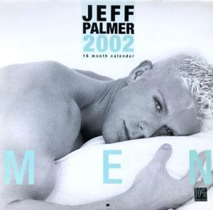 Jeff Palmer MEN 16 Month Male Nude 2002 Calendar