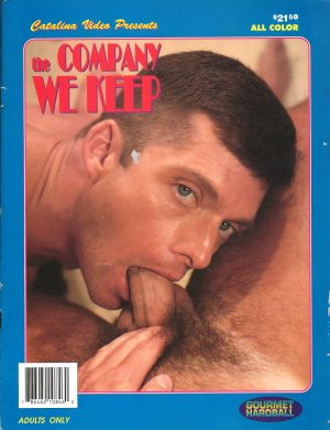 Catalina Video Presents - THE COMPANY WE KEEP - Gay Full Color Illustrated Photo Magazine