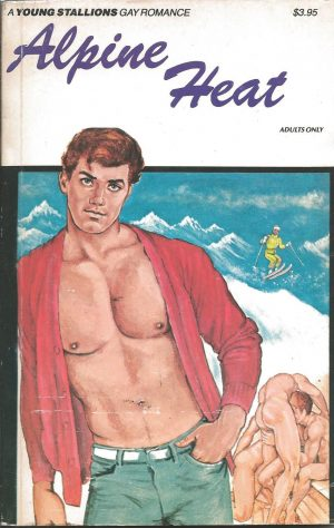 A Young Stallions Gay Romance - ALPINE HEAT (Adults Only)
