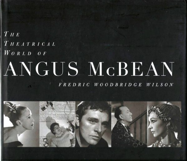 The Theatrical World of Angus McBean by Fredric Woodbridge Wilson